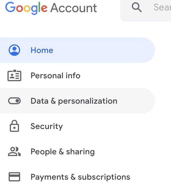 Click on Data and Personalization in your Google Account